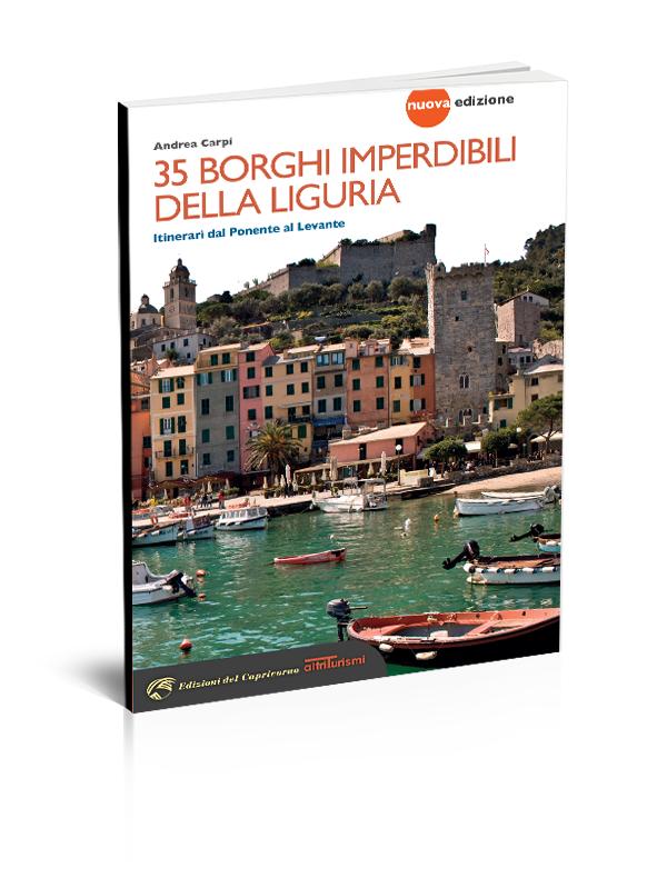 35 borghi imperdibili della liguria edizioni del capricorno for Borghi liguria ponente