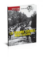La grande Guerra degli italiani. 1915-1918