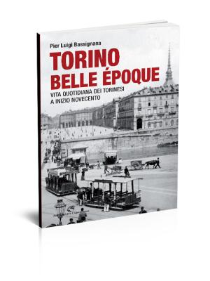 Torino-Belle-Époque-vita-quotidiana-dei-torinesi-a-inizio-Novecento