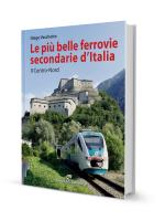 Le più belle ferrovie secondarie d'Italia. Il Centro-Nord