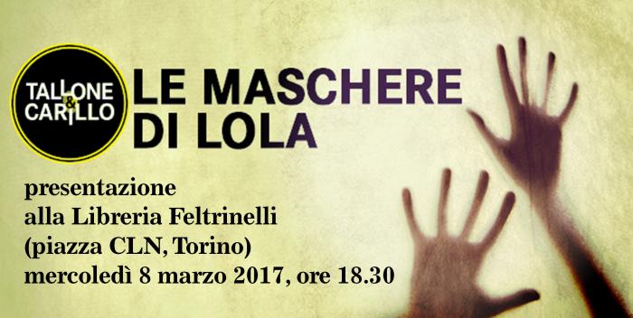 Tallone&Carillo presentano Le maschere di Lola alla Feltrinelli di piazza CLN di Torino