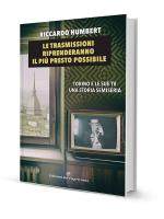 Le trasmissioni riprenderanno il più presto possibile, di Riccardo Humbert Edizioni del Capricorno