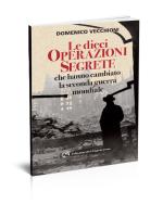 Le dieci operazioni segrete che hanno cambiato la seconda guerra mondiale - Edizioni del Capricorno