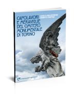 Roberto Cortese - Carlo Luigi Ostorero - capolavori e meraviglie del cimitero monumentale di Torino - Edizioni del Capricorno