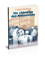 Luigi Giordano Un chirugo del Novecento - Edizioni del Capricorno