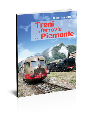 Diego Vaschetto - Treni e ferrovie del Piemonte - Edizioni del Capricorno