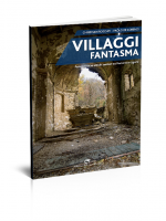 Roccati-De Lorenzi, Villaggi fantasma. Passeggiate su antichi sentieri tra Piemonte e Liguria