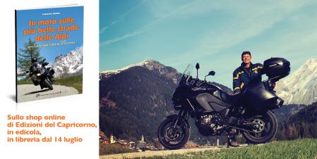 In moto sulle più belle strade delle Alpi di Fabrizio Bruno