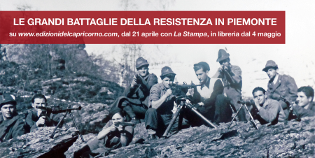 nuove uscite edizioni del capricorno le grandi battaglie della resistenza in Piemonte