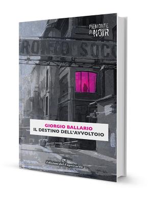 Il destino dell'avvoltoio, di Giorgio Ballario - Edizioni del Capricorno
