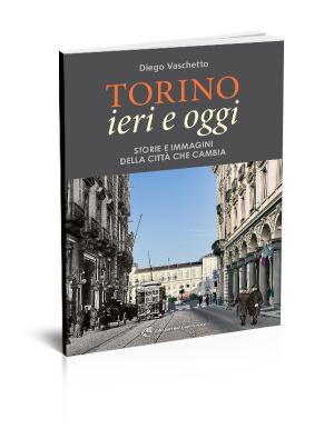 Diego Vaschetto, Torino ieri e oggi Edizioni del Capricorno
