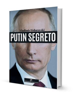 Putin segreto di Vladimir Fédoroski - Edizioni del Capricorno