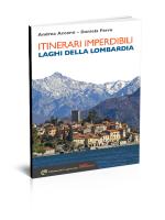 itinerari imperdibili laghi della Lombardia - Edizioni del Capricorno