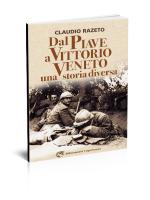Dal Piave a Vittorio Veneto - Edizioni del Capricorno
