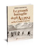 Le grandi battaglie degli Alpini nella Grande Guerra - Edizioni del Capricorno