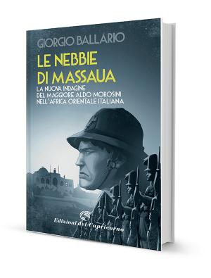 Le nebbie di Massaua, di Giorgio Ballario - Edizioni del Capricorno