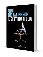 Arni Thorarinsson - Il settimo figlio - Edizioni del Capricorno