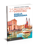 25 piccole città imperdibili Emilia Romagna - Edizioni del Capricorno