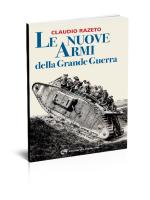 Claudio Razeto - Le nuove armmi della Grande Guerra - Edizioni del Capricorno