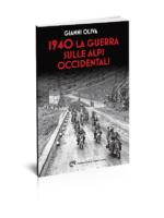 1940 La guerra sulle Alpi occidentali