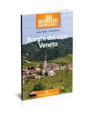 35 borghi imperdibili del vino Veneto