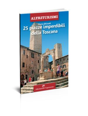 25 piazze imperdibili della Toscana