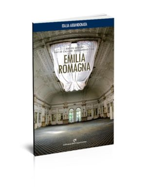 Italia abbandonata Emilia Romagna