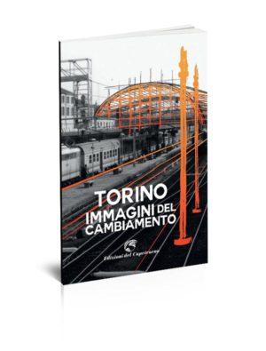 Torino immagini del cambiamento
