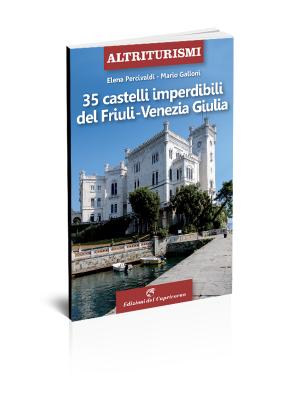 35 castelli imperdibili del Friuli Venezia Giulia